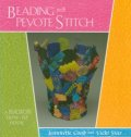 BEADING with PEYOTE STITCH by Jeannette Cook and Vicki Star